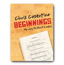 Beginnings: My Way to Start a Meal by Chris Cosentino